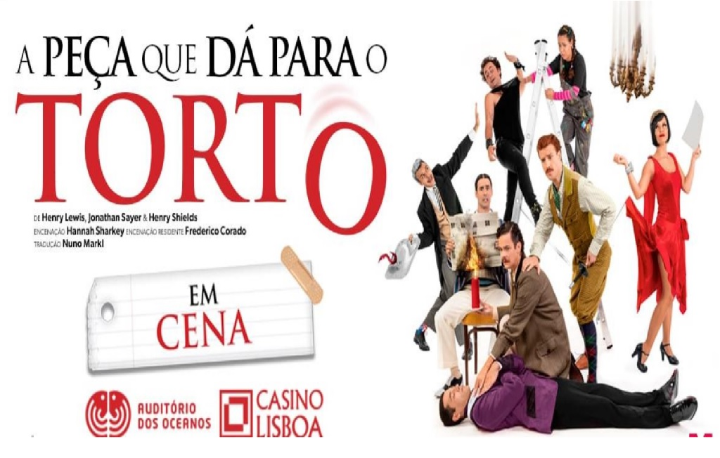 A PEÇA QUE DÁ PARA O TORTO | CASINO LISBOA 21 NOVEMBRO 17H00